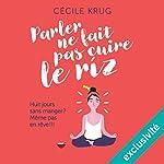 Parler ne fait pas cuire le riz | Cécile Krug