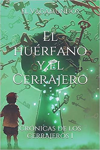 El Vagamundos: El huérfano y el Cerrajero (CRÓNICAS DE LOS ...