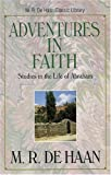 Adventures in Faith, Martin Ralph DeHaan, 082542481X