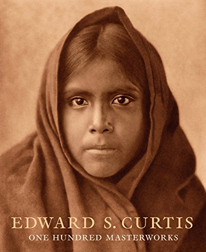 Edward S. Curtis: One Hundred Masterworks (Photographs Curtis Indian)