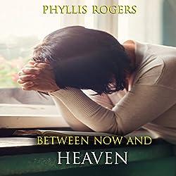 Between Now and Heaven