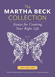 The Martha Beck Collection: Essays for Creating Your Right Life, Volume One