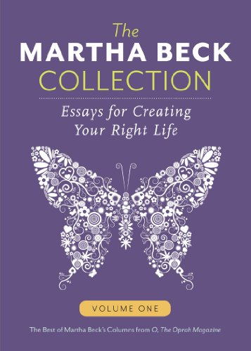 The Martha Beck Collection: Essays for Creating Your Right Life, Volume One -