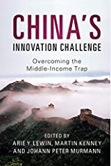 China's Innovation Challenge: Overcoming the Middle-Income Trap Kindle Edition