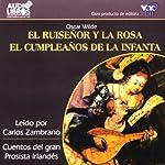 El Ruisenor y la Rosa/El Cumpleanos de la Infanta [The Nightingale and the Rose] (Texto Completo) | Oscar Wilde