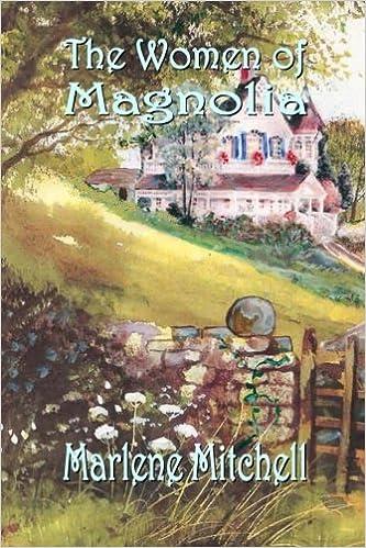 The Women Of Magnolia Marlene Mitchell 9781505879063 Amazon