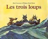 """Afficher """"Trois loups (Les)"""""""