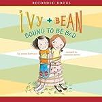 Ivy & Bean: Bound to Be Bad | Annie Barrows