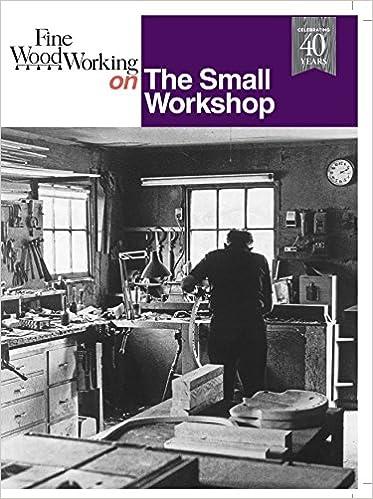 81cb2cd932da Fine Woodworking on The Small Workshop: Editors of Fine Woodworking ...