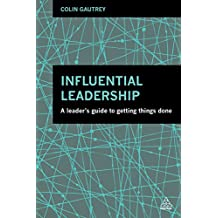 Influential Leadership: A Leader's Guide to Getting Things Done