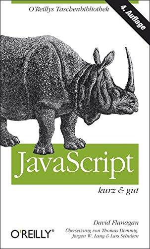 JavaScript - kurz & gut Taschenbuch – 1. Juli 2012 David Flanagan 3868993886 Programmiersprachen JavaScript (EDV)