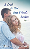 A Crush on Her Best Friend's Brother, Part 1 (A Crush on Her Best Friend's Brother Serials)