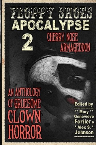 Floppy Shoes Apocalypse 2: Cherry Nose Armageddon (Volume 2)