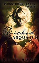 The Wicked Sasquatch (Monstrous Tales Book 8)