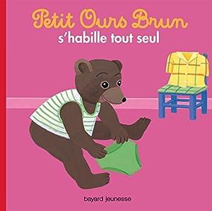 """Afficher """"Petit Ours brun Petit Ours brun s'habille tout seul"""""""