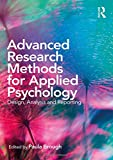 Advanced Research Methods for Applied Psychology: Design, Analysis and Reporting