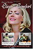 Clean Comfort: An Adventure in Food, Courage, and Healing: How I Found Peace, Balance and My Perfect Weight