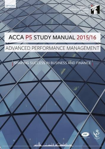ACCA P5 Advanced Performance Management Study Manual Text: For Exams Until June 2016