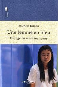 Une femme en bleu : Voyage en mère inconnue par Michèle Jullian