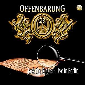 Jack the Ripper - Live in Berlin (Offenbarung 23, 21) Hörspiel