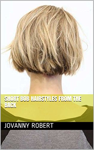 Short Bob Hairstyles From The Back Kindle Edition By Jovanny