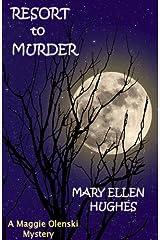 RESORT TO MURDER (Maggie Olenski series) Kindle Edition