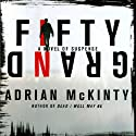 Fifty Grand: A Novel of Suspense Hörbuch von Adrian McKinty Gesprochen von: Paula Christensen