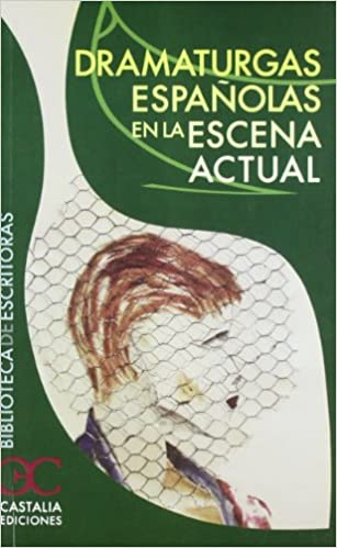 Dramaturgas españolas en la escena actual (Biblioteca de