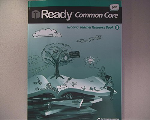 Ready Common Core 2014, Reading Teacher Resource Book, Grade 8 (8 Grade Book Teacher)