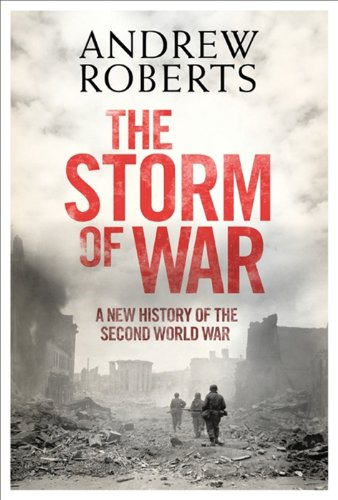 The Storm of War: A New History of the Second World War (Axis And Allies Global 1940 Second Edition Strategy)