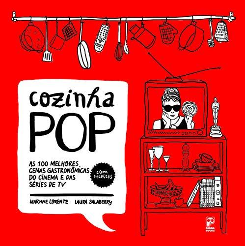 Cozinha Pop. As 100 Melhores Cenas Gastronômicas