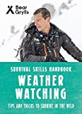 img - for Bear Grylls Survival Skills: Weather Watching book / textbook / text book