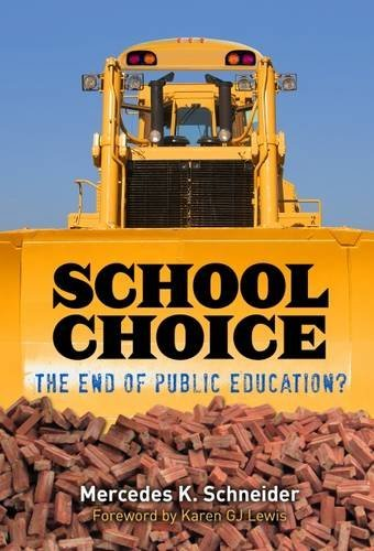 School Choice: The End of Public Education? by Mercedes K. Schneider (2016-07-08)