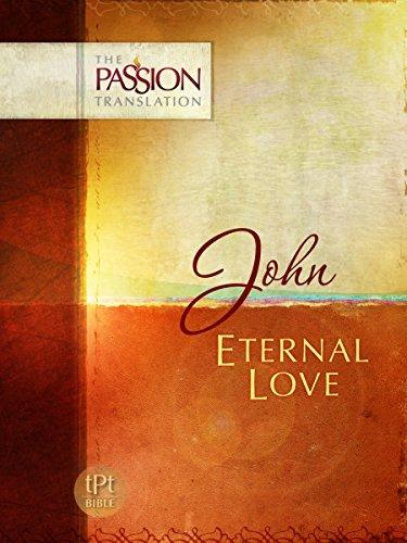 John: Eternal Love (The Passion Translation)