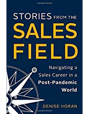 Stories from the Sales Field: Navigating a Sales Career in a Post-Pandemic World