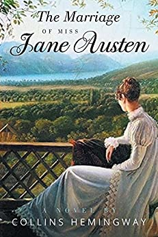 The Marriage of Miss Jane Austen: A Novel by a Gentleman Volume I by [Collins Hemingway]