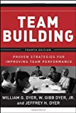 img - for Team Building: Proven Strategies for Improving Team Performance: 4th (fourth) edition book / textbook / text book