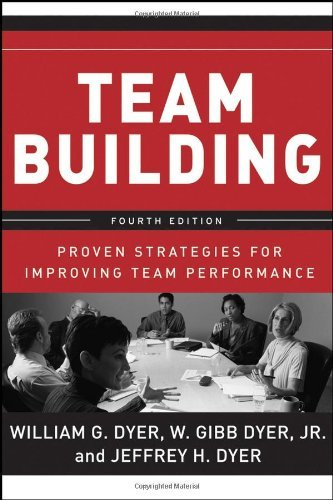 Team Building: Proven Strategies for Improving Team Performance: 4th (fourth) edition