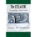 The XYZ of CNC: Creating a Tool Path