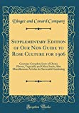 Amazon / Forgotten Books: Supplementary Edition of Our New Guide to Rose Culture for 1906 Contains Complete Lists of Choice Flower, Vegetable and Other Seeds Also . for Successful Gardening Classic Reprint (Dingee and Conard Company)