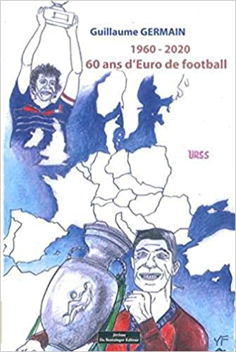 1960 – 2020 : 60 ans d'Euro de football [CRITIQUE]