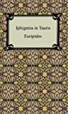Iphigenia in Tauris, Euripides and Gilbert Murray, 1420927337