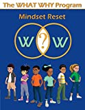 The WHAT WHY Program: Mindset Reset