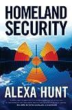 Homeland Security, Alexa Hunt, 076531150X