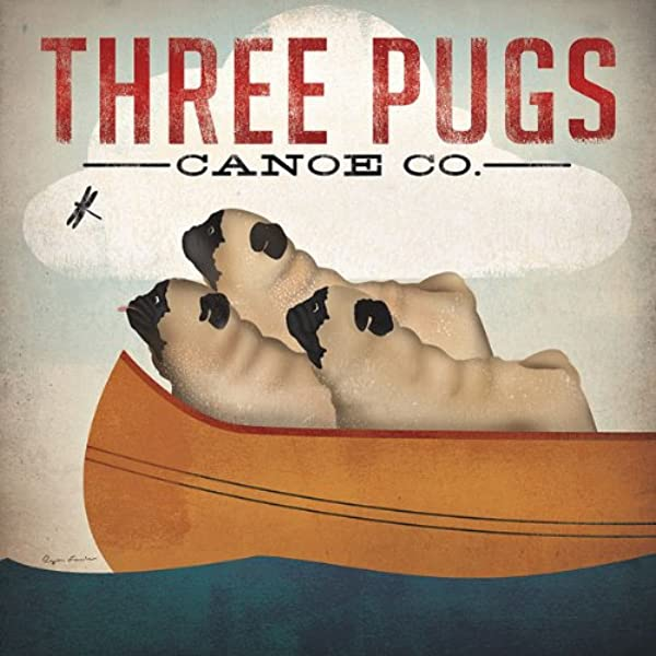 Three Pugs In A Canoe By Ryan Fowler Vintage Ads Animals Dogs Pets Print Poster 12x12 Canoe Sign Posters Prints Amazon Com
