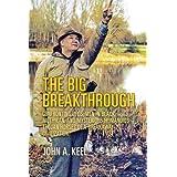 The Big Breakthrough: Confronting UFOs, Men in Black, Mothman, and Mysterious Humanoids - Trojan Horses of a Breakaway Civili