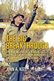 The Big Breakthrough: Confronting UFOs, Men in Black, Mothman, and Mysterious Humanoids - Trojan Horses of a Breakaway Civilization?