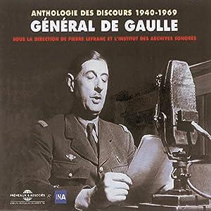 General de Gaulle : Anthologie des discours 1940-1969 Speech