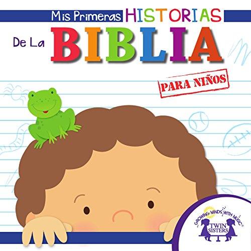Mis Primeras Historias De La Biblia para niños (Spanish Edition)