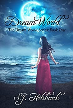Dream World: Dream World Series: Book 1 by [Hitchcock, S.J]